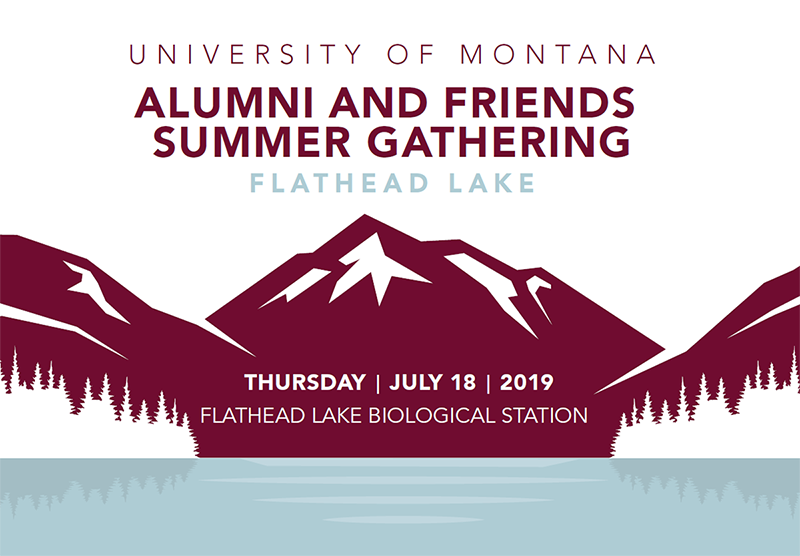 Illustration of Flathead Lake. Text reads: Alumni and Friends Summer Gathering, Flathead Lake. Thursday, July 18 2019. Flathead Lake Biological Station