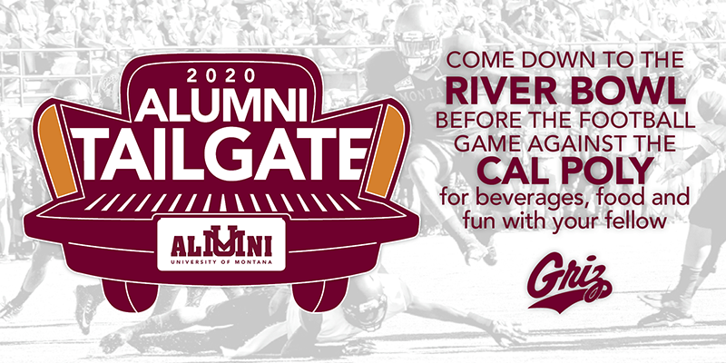 2020 Alumni Homecoming Tailgate ad: Come down to the River Bowl before the football game against Cal Poly for beverages, food and fun with your fellow Griz