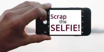 "Hand holding smart phone with text reading ""Scrap the Selfie."""