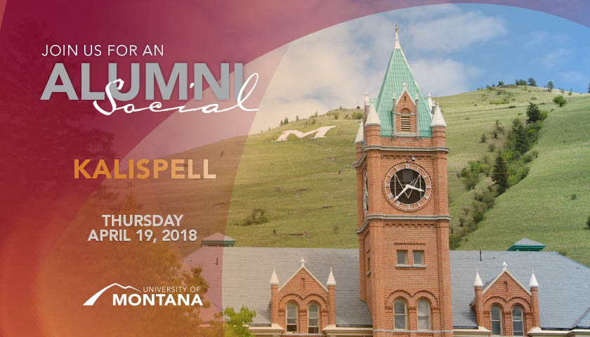 "Image of Main Hall with text reading: ""Join us for an alumni social. Kalispell. Thursday April 19, 2018"""