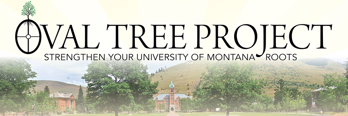 Oval Tree Project: Strengthen Your University of Montana Roots
