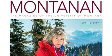 Detail of Montnanan Spring cover. Text reads: Montanan. The Magazine of the University of Montana. Spring 2019